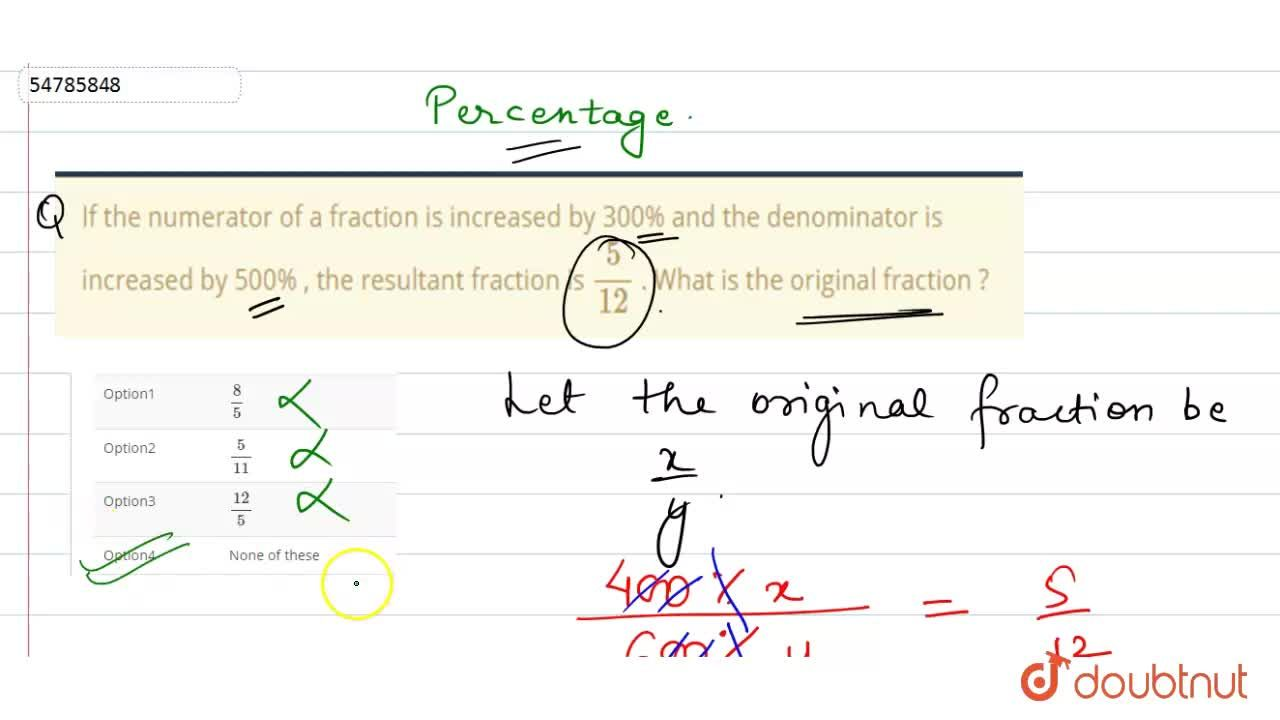 Solution for If the numerator of a fraction is increased by 300