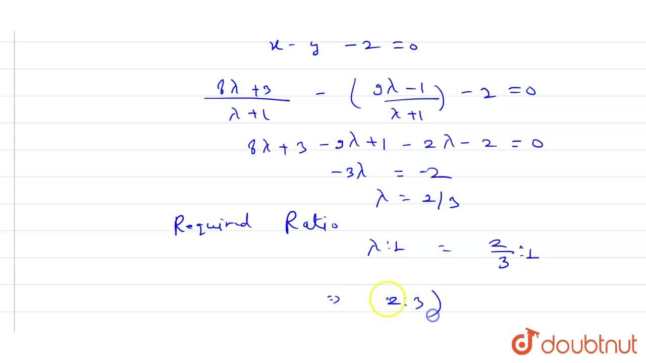 Solution for In what ratio does the line x - y - 2= 0 divide th
