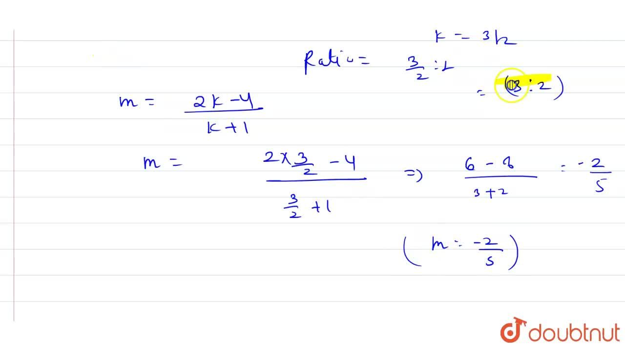 Solution for Find the ratio in which the point P(m, 6) divides