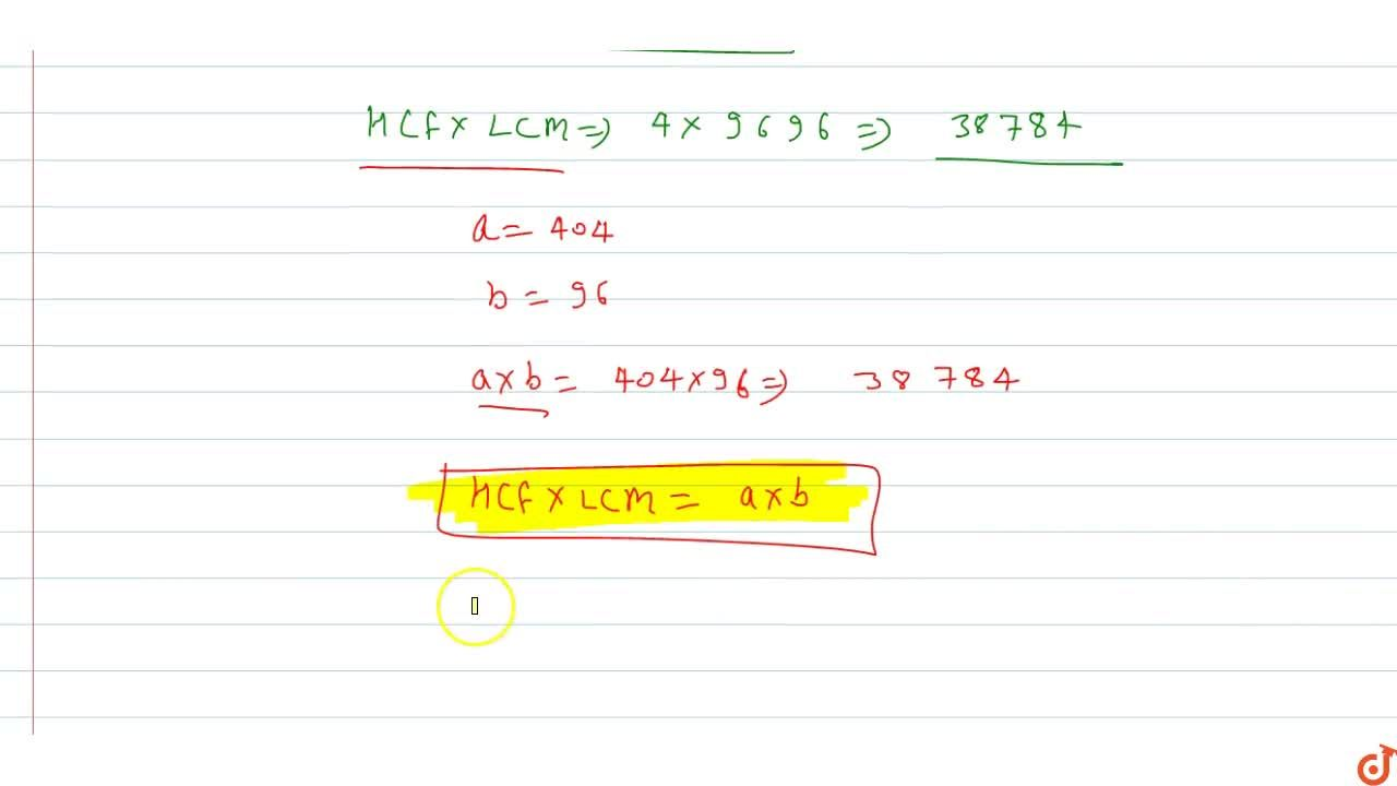 Solution for Find HCF and LCM of 404 and 96 and verify that HC
