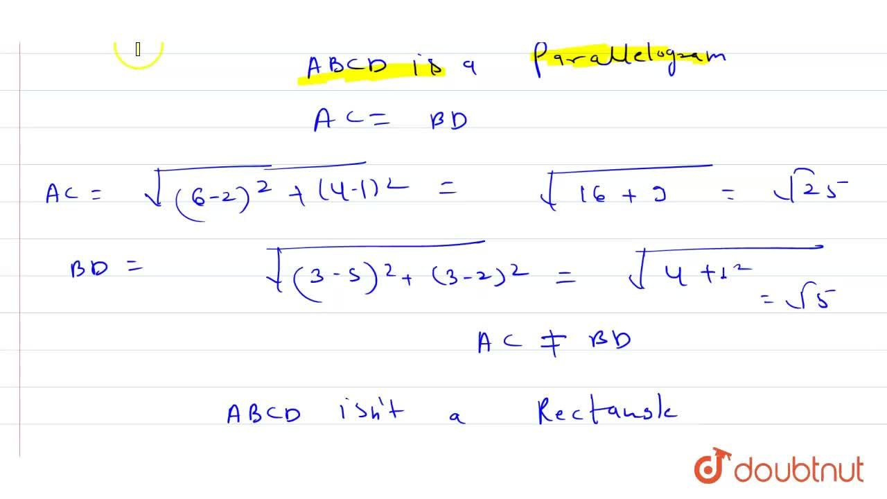 Solution for Show that the points A(2, 1), B(5, 2), C(6, 4) and