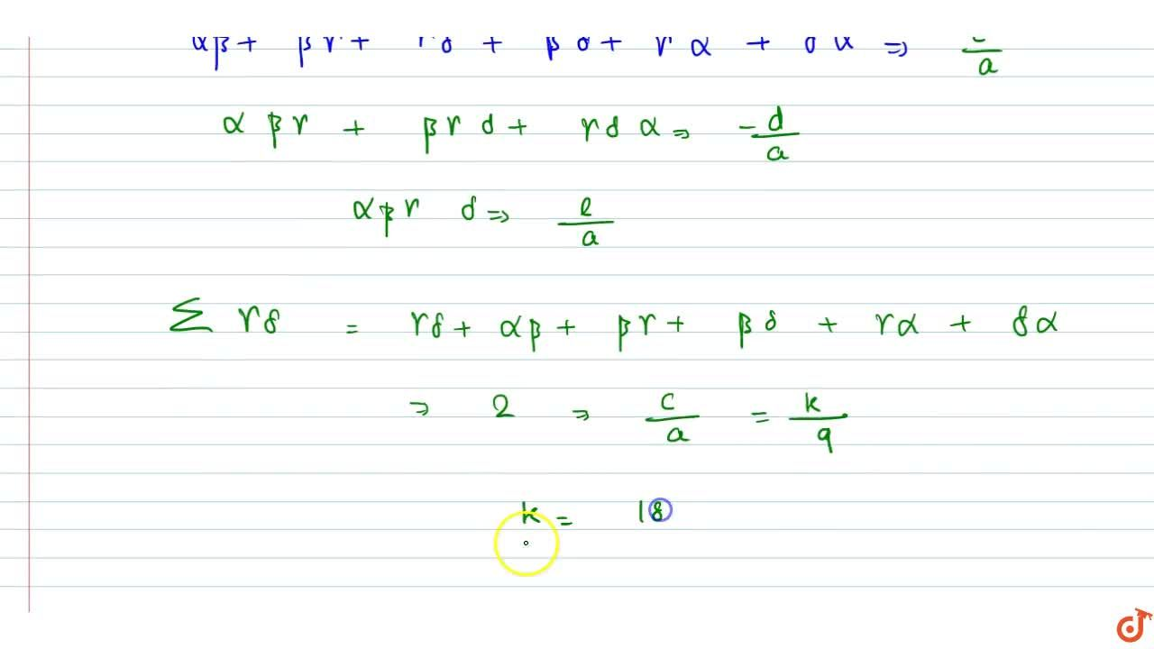 Solution for  If alpha, beta, gamma,delta are the roots of th