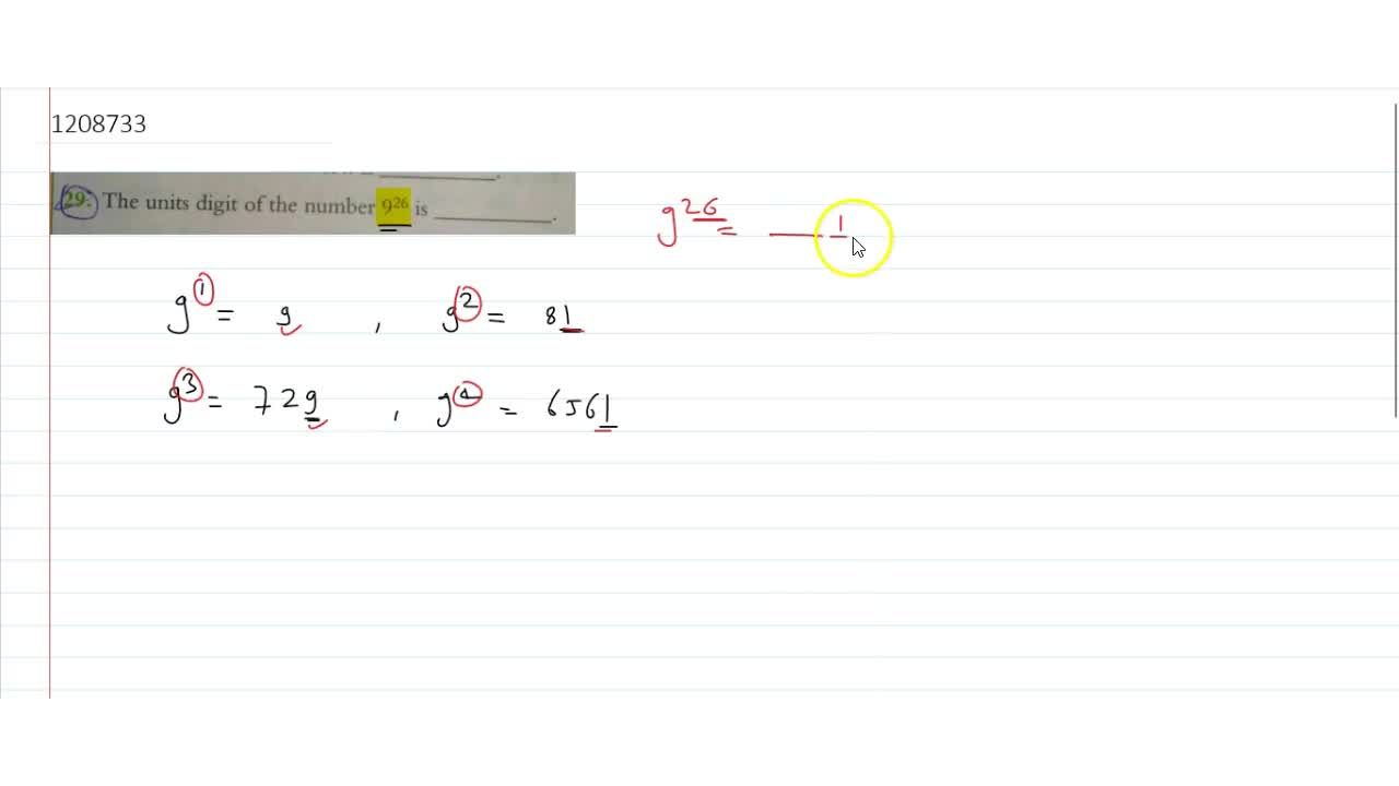 Solution for The units digit of the number 9^26 is
