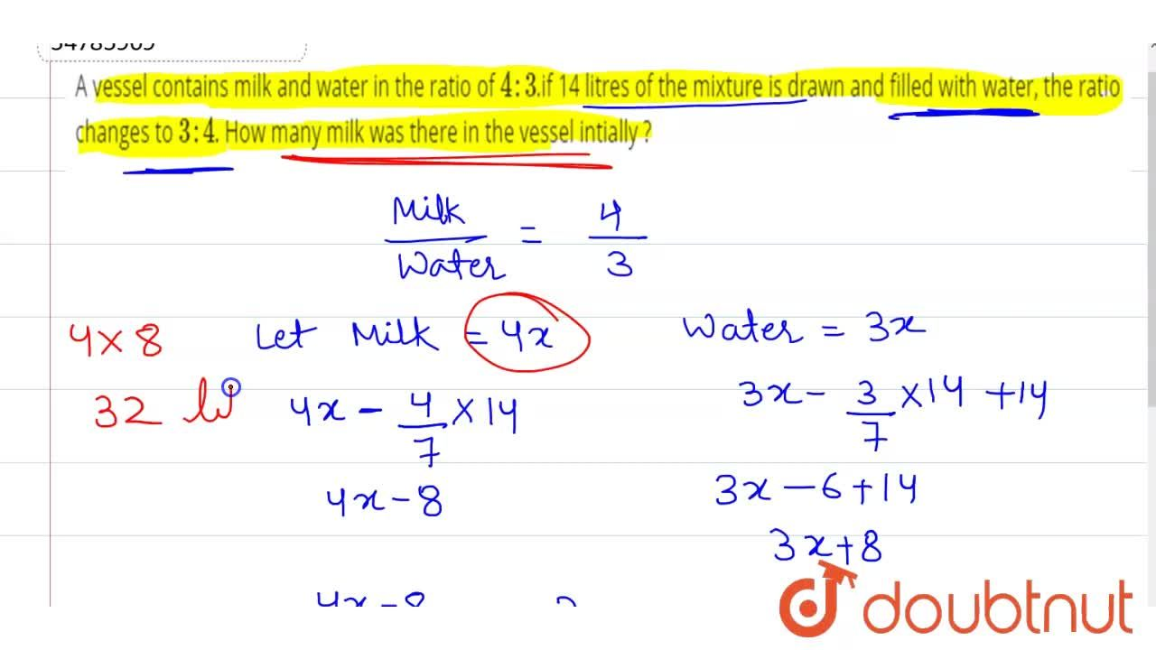 A vessel contains milk and water in the ratio of 4:3.if 14 litres of the mixture is drawn and filled with water, the ratio changes to 3:4. How many milk was there in the vessel intially ?