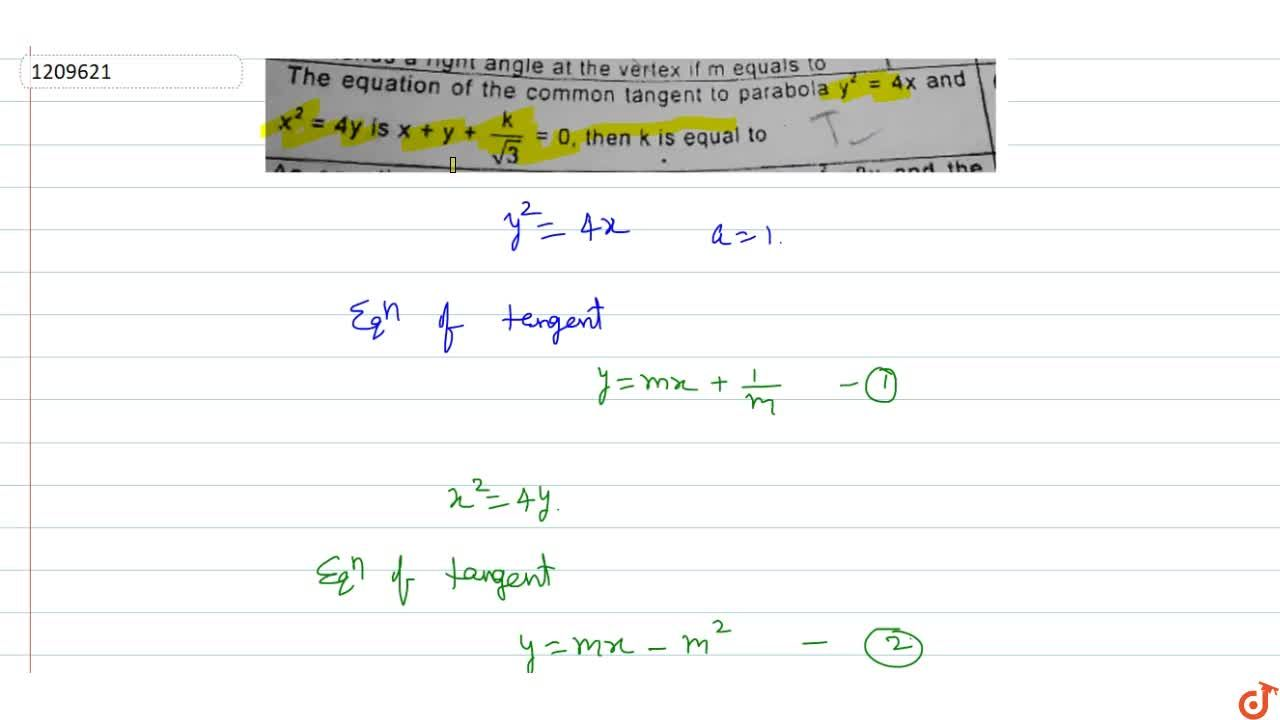 Solution for The equation of the common tangent to parabola y^