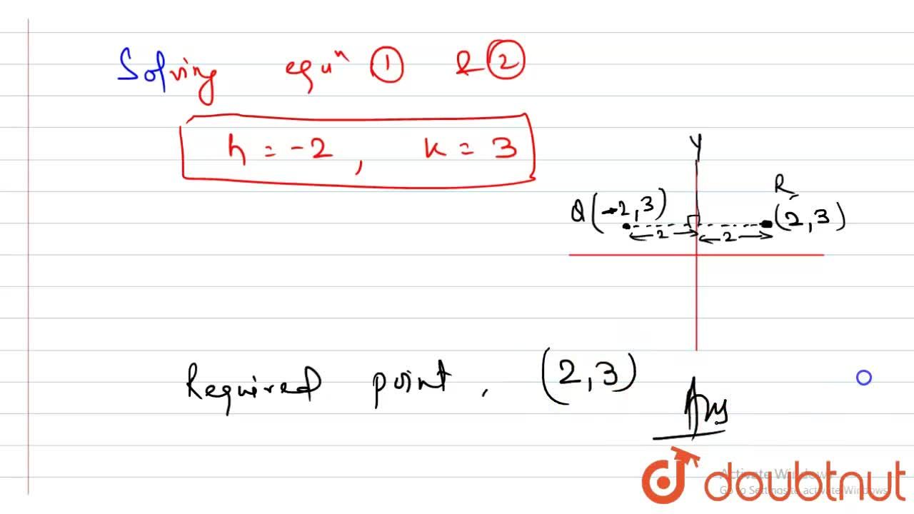 Solution for Let (2,-1) be the point P and x- y + 1 =0 be t