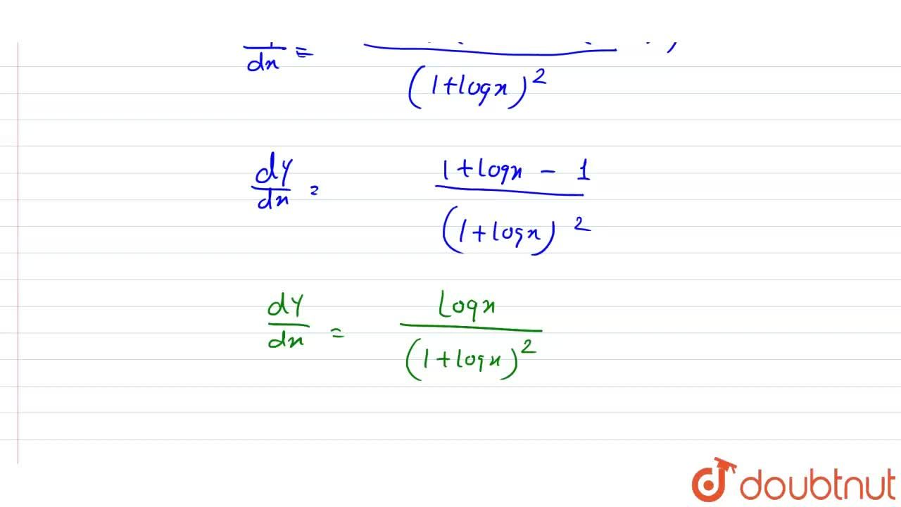 Solution for If ylog x=(x-y), prove that (dy),(dx)=(logx),((