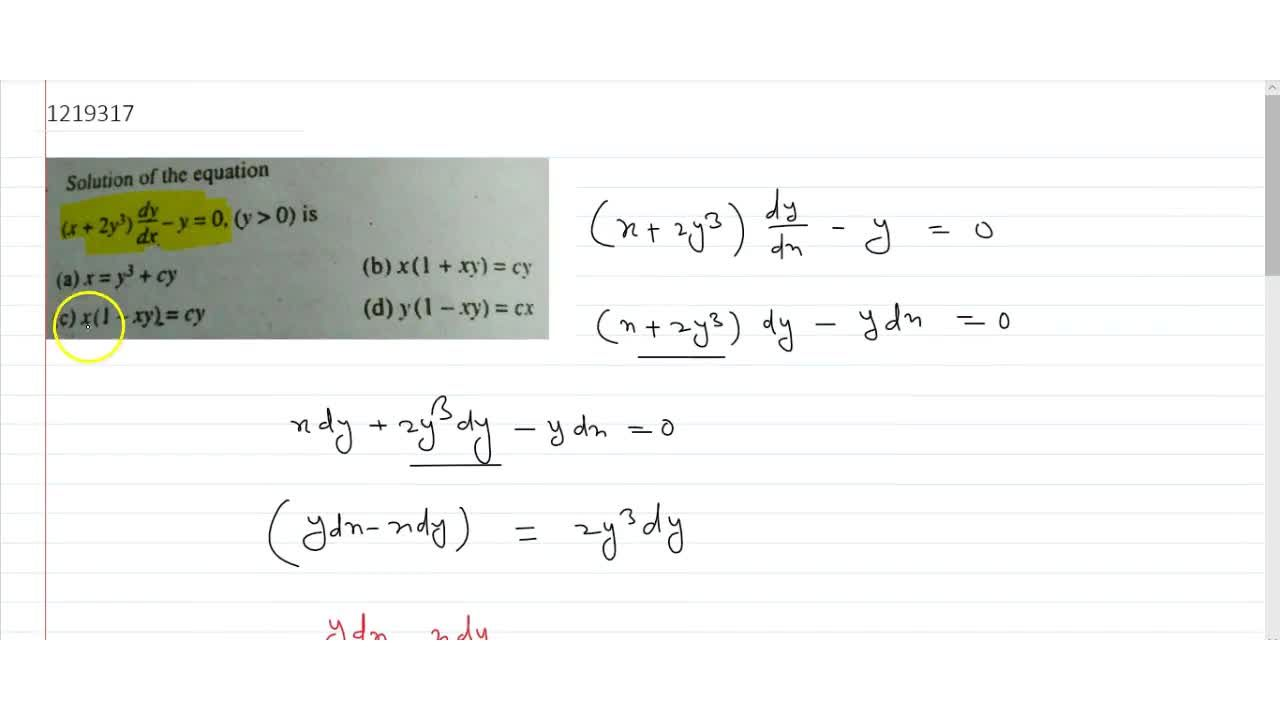 Solution for Solution of the equation (x+2y^3)(dy),(dx)-y=0 ,