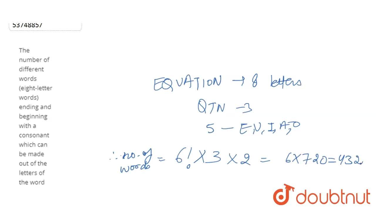 The number of different words (eight-letter words) ending and beginning with a consonant which can be made out of the letters of the word 'EQUATION' is