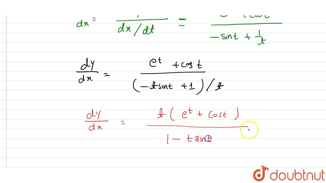 Solution for Find (dy),(dx), when <br> x=(logt+cost),y=(e^(t