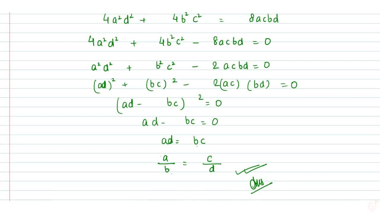 If the roots of the equation (a^2+b^2)x^2-2(a c+b d)x+(c^2+d^2)=0 are equal, prove that a,b=c,ddot