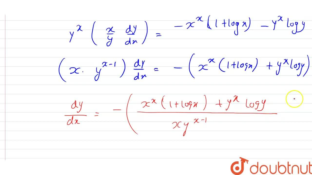 """Solution for If (x^(x)+y^(x))=1,"""" show that """"(dy),(dx)=-{(x^(x"""
