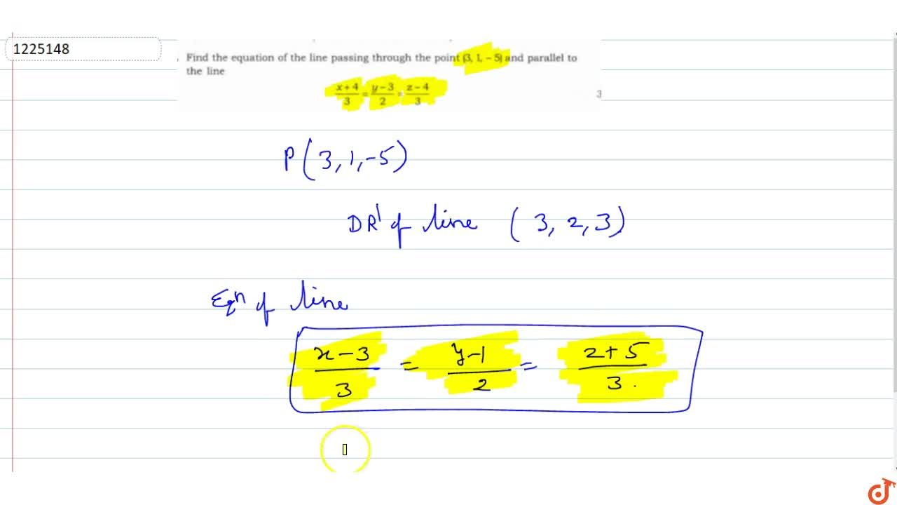 Solution for Find the equation of the line passing through the