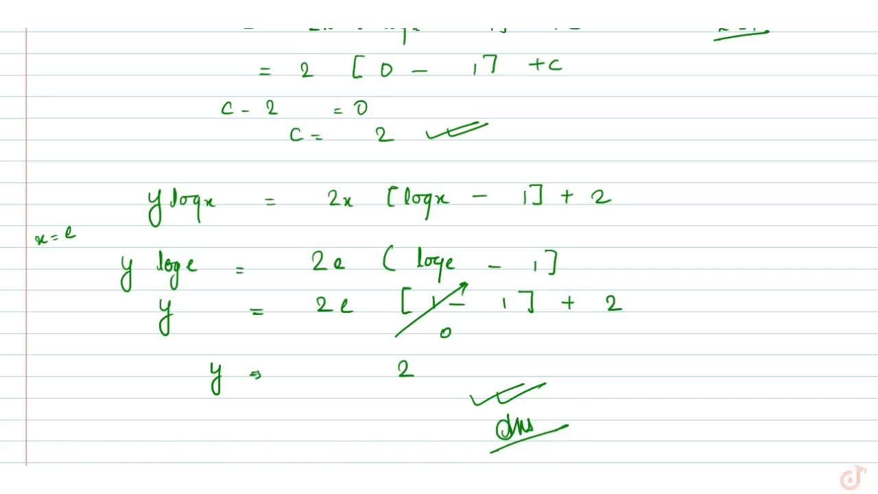 Let y(x) be the solution of the differential equation (x logx)(dy),(dx)+y=2x logx, (x >= 1) Then y(e) is equal to : (1) e (2) 0 (3) 2 (4) 2e