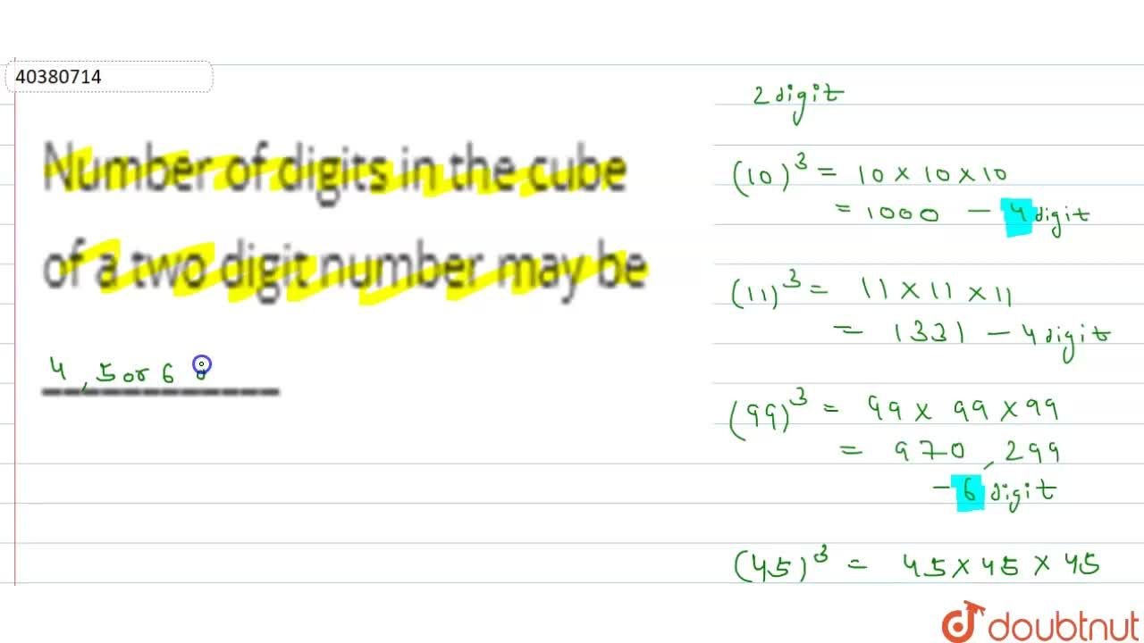 Solution for Number of digits in the cube of a two digit number