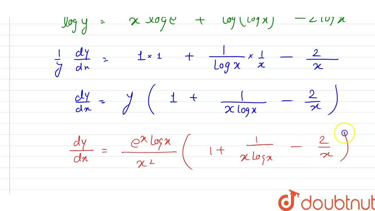 Solution for Find (dy),(dx), when: <br> y=(e^(x)logx),(x^(2)