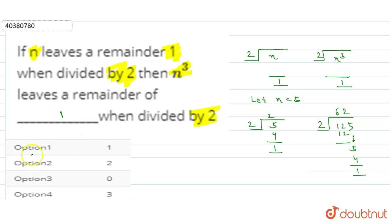 Solution for If n leaves  a remainder 1 when divided by 2 then