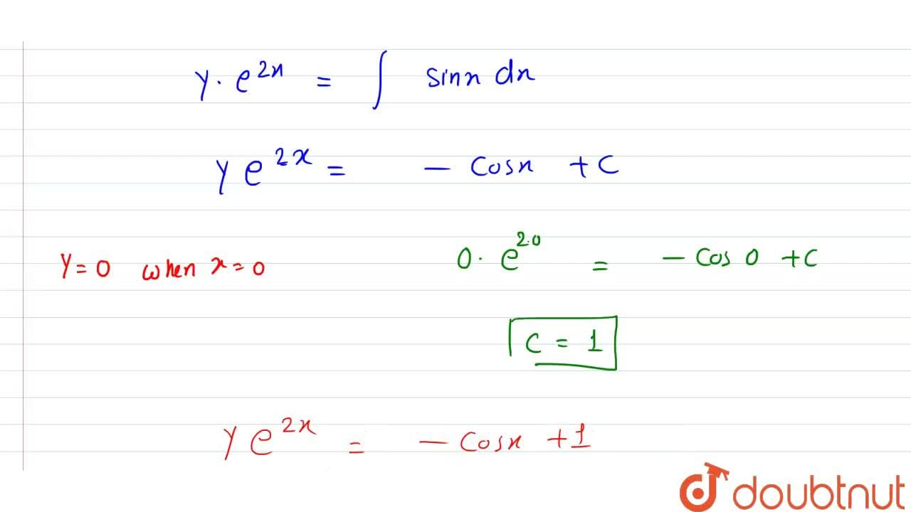 (dy),(dx) + 2y = e ^(-2x) sinx , given that  y=0 when   x = 0