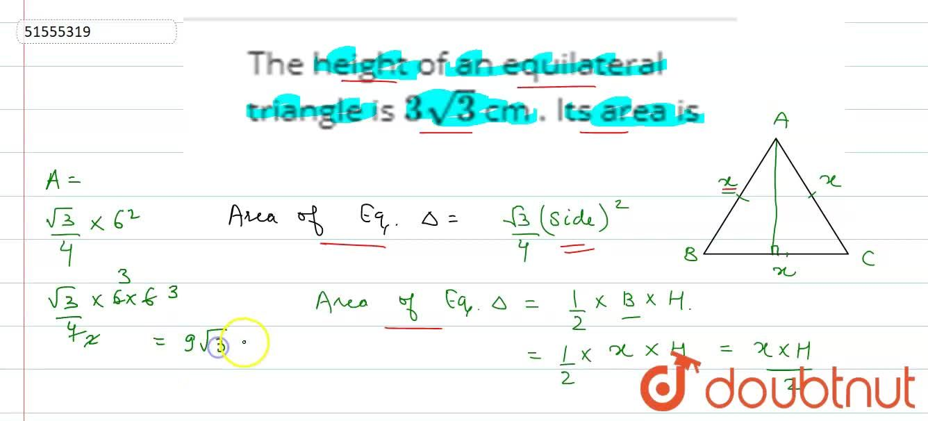 The  height of an  equilateral triangle  is 3sqrt(3)   cm . Its area is