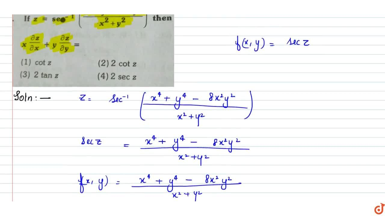 Solution for If  z=sec^(- 1)((x^4+y^4-8x^2y^2),(x^2+y^2)) the