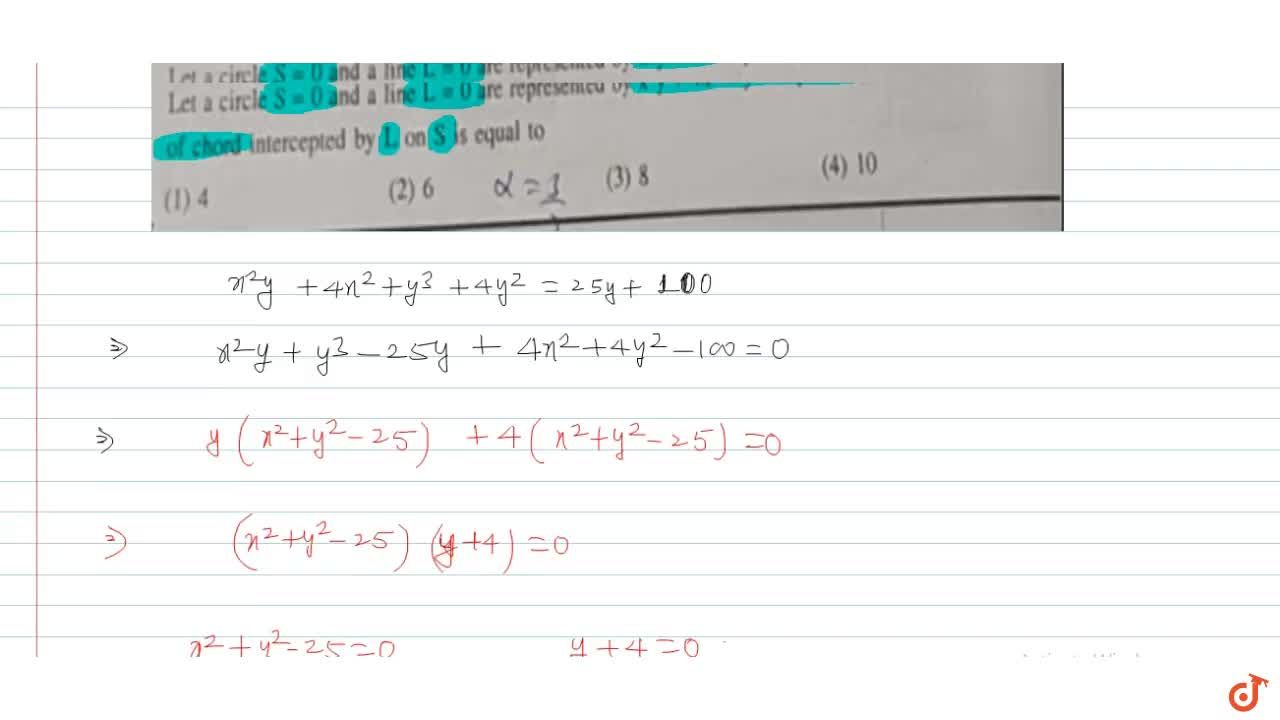 Solution for Let a circle S= 0 and a line L= 0 are represen
