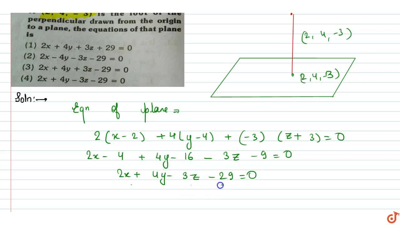 Solution for If (2, 4,-3) is the foot of the perpendicular dra