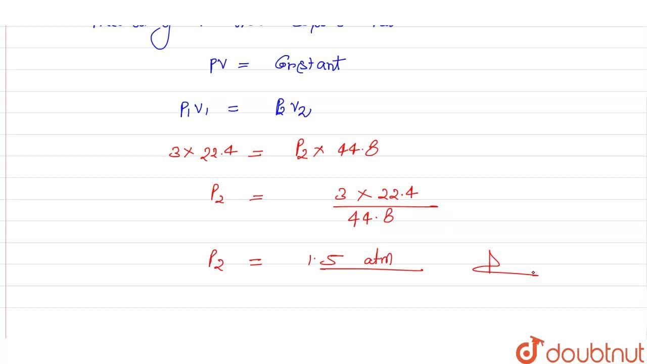 Solution for The pressure of a gas of volume 22.4 l is 3 atm at