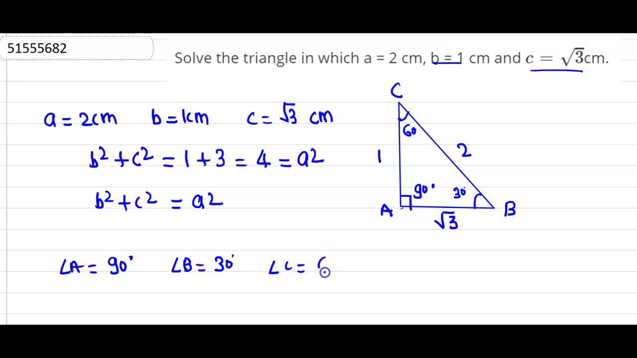 Solve the triangle in which a = 2 cm, b = 1 cm and c=sqrt3cm.
