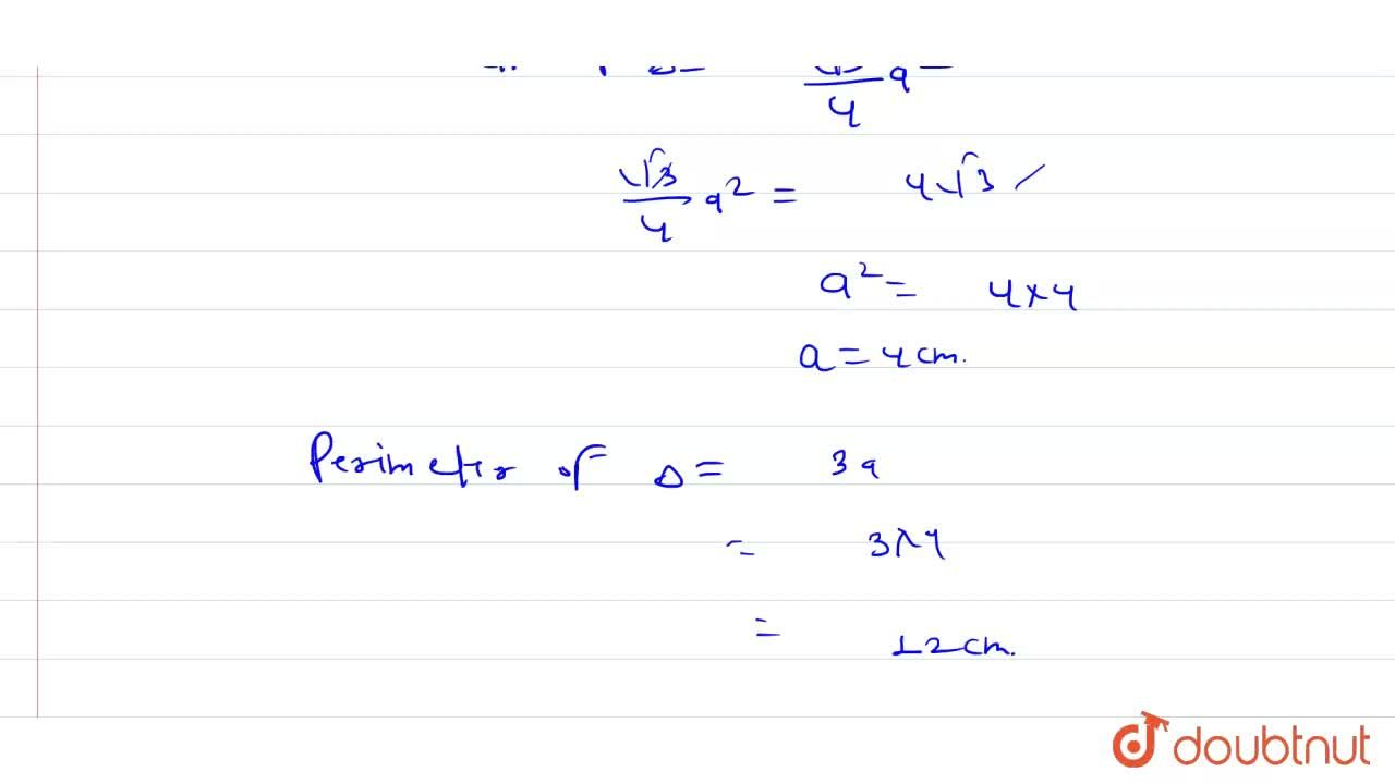 Solution for the area of an  equilateral triangle  is 4 sqrt(3