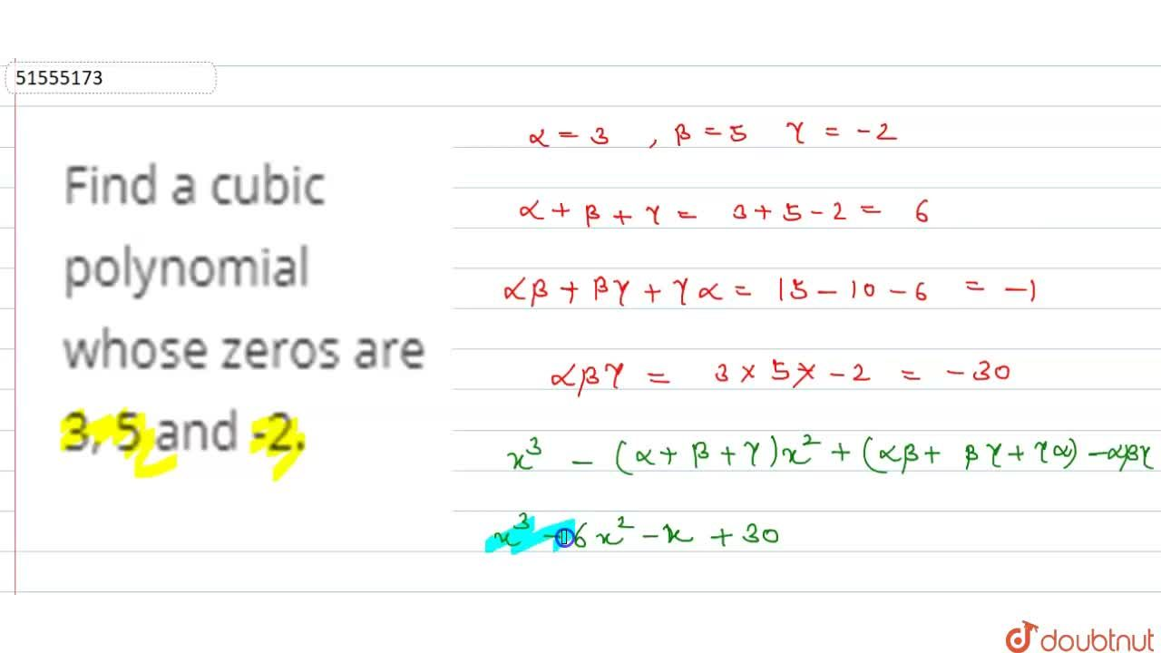 Find a cubic polynomial whose zeros are 3, 5 and -2.