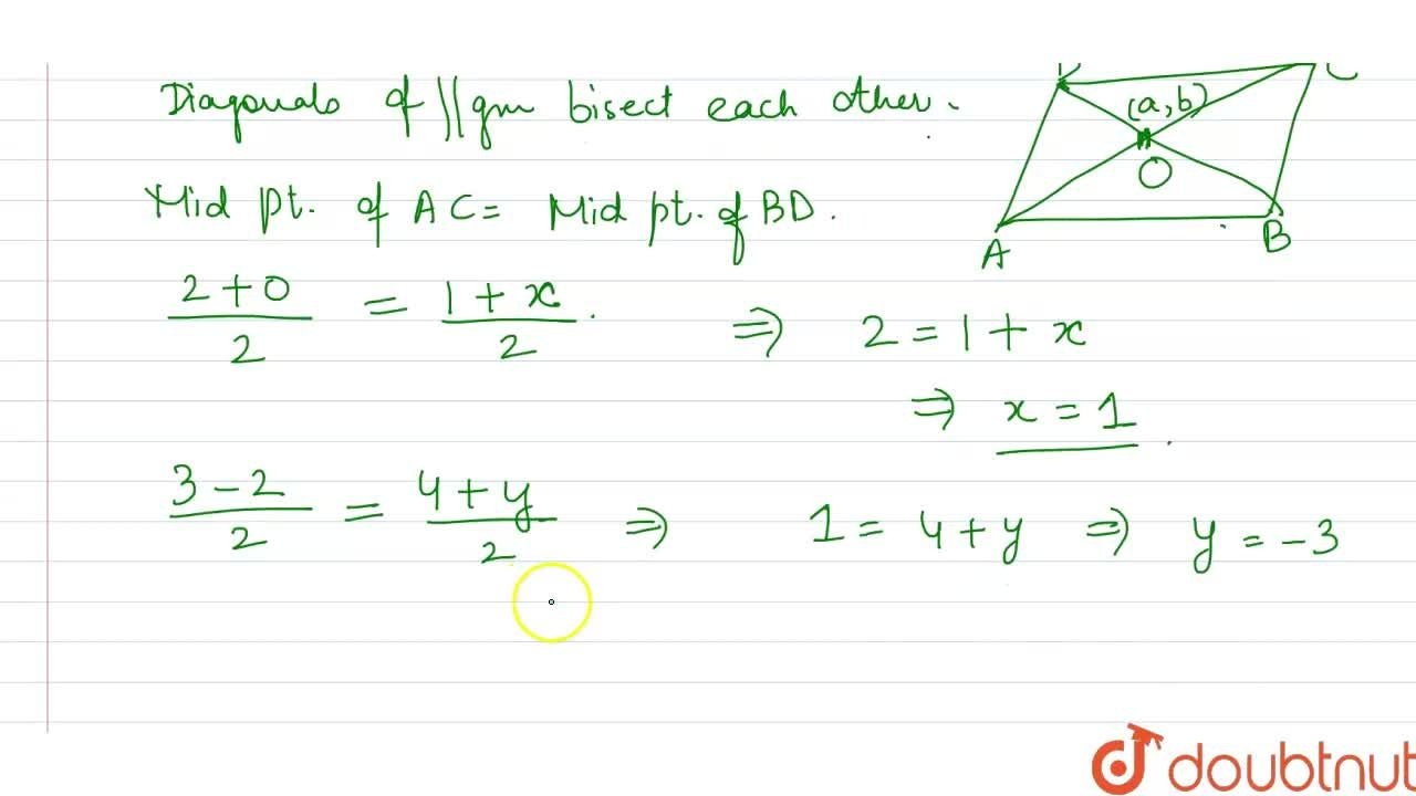 If A(2, 3), B(1, 4), C(0 - 2) and D (x, y) are the vertices of a parallelogram, then what is the value of (x, y) ?