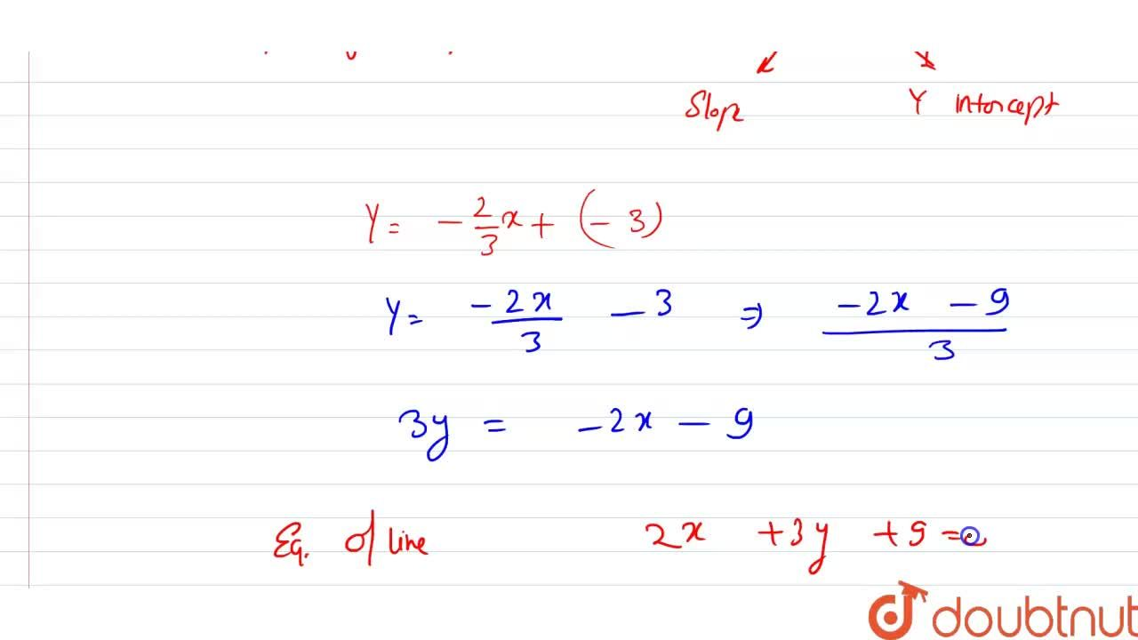 Solution for Find the equation of the line y-intercept is -3 an