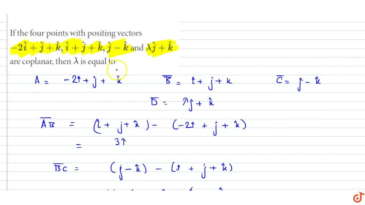 Solution for If the four points with positing vectors, -2hat
