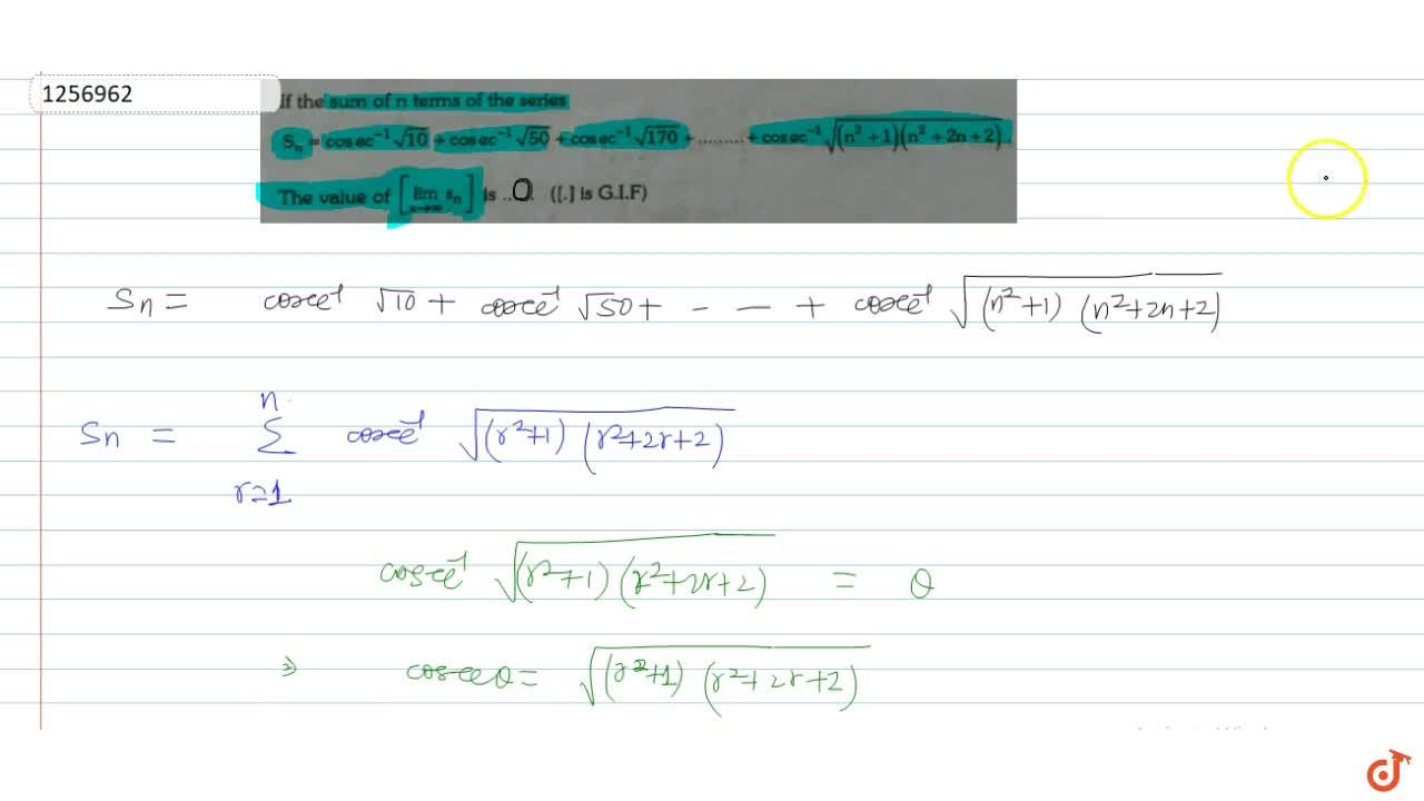 Solution for If the sum of n terms of the series S_n=cosec^-1s