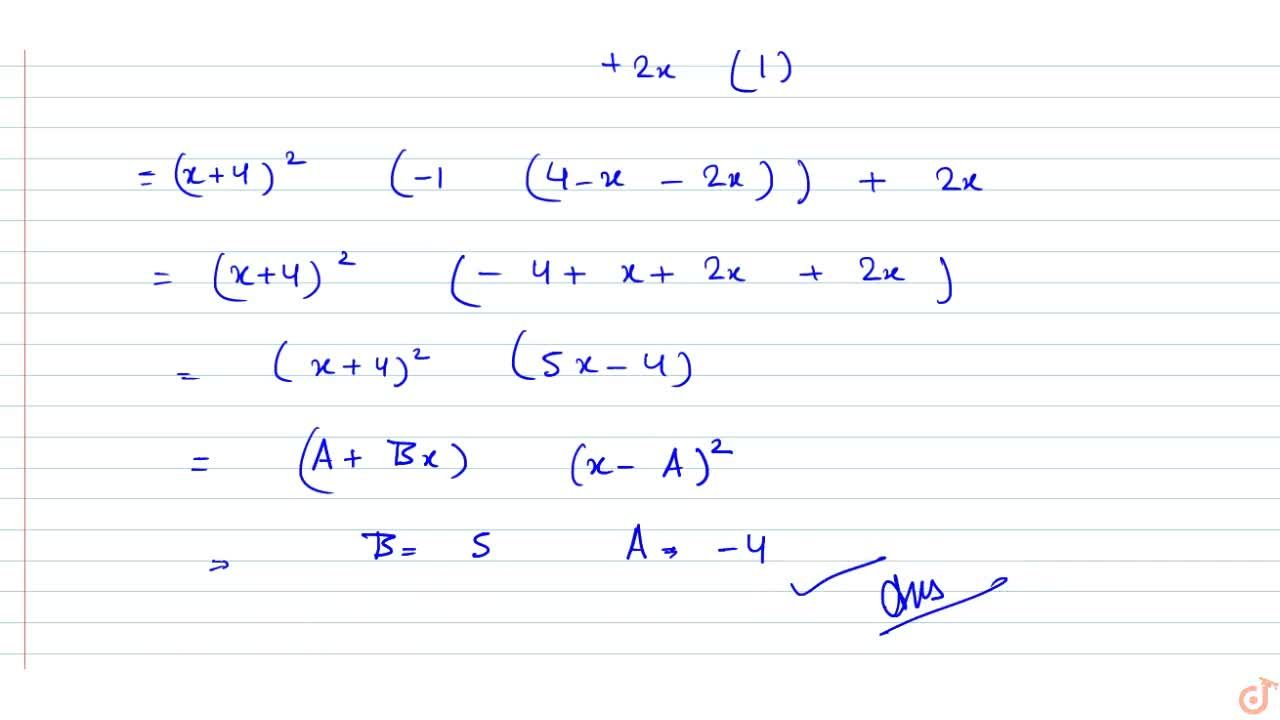 If `|(x-4,2x,2x),(2x,x-4,2x),(2x,2x,x-4)|=(A+Bx)(x-A)^2` then the ordered pair (A,B) is equal to