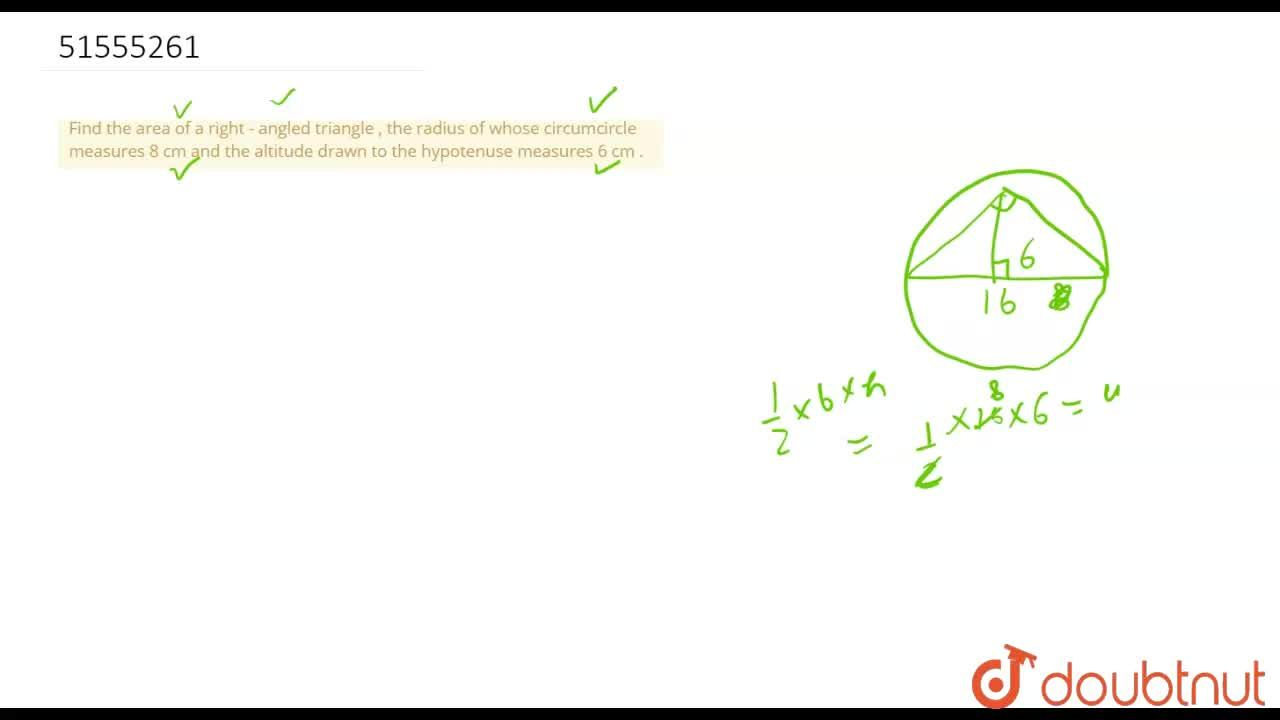 Solution for Find the area of a right - angled  triangle  , the