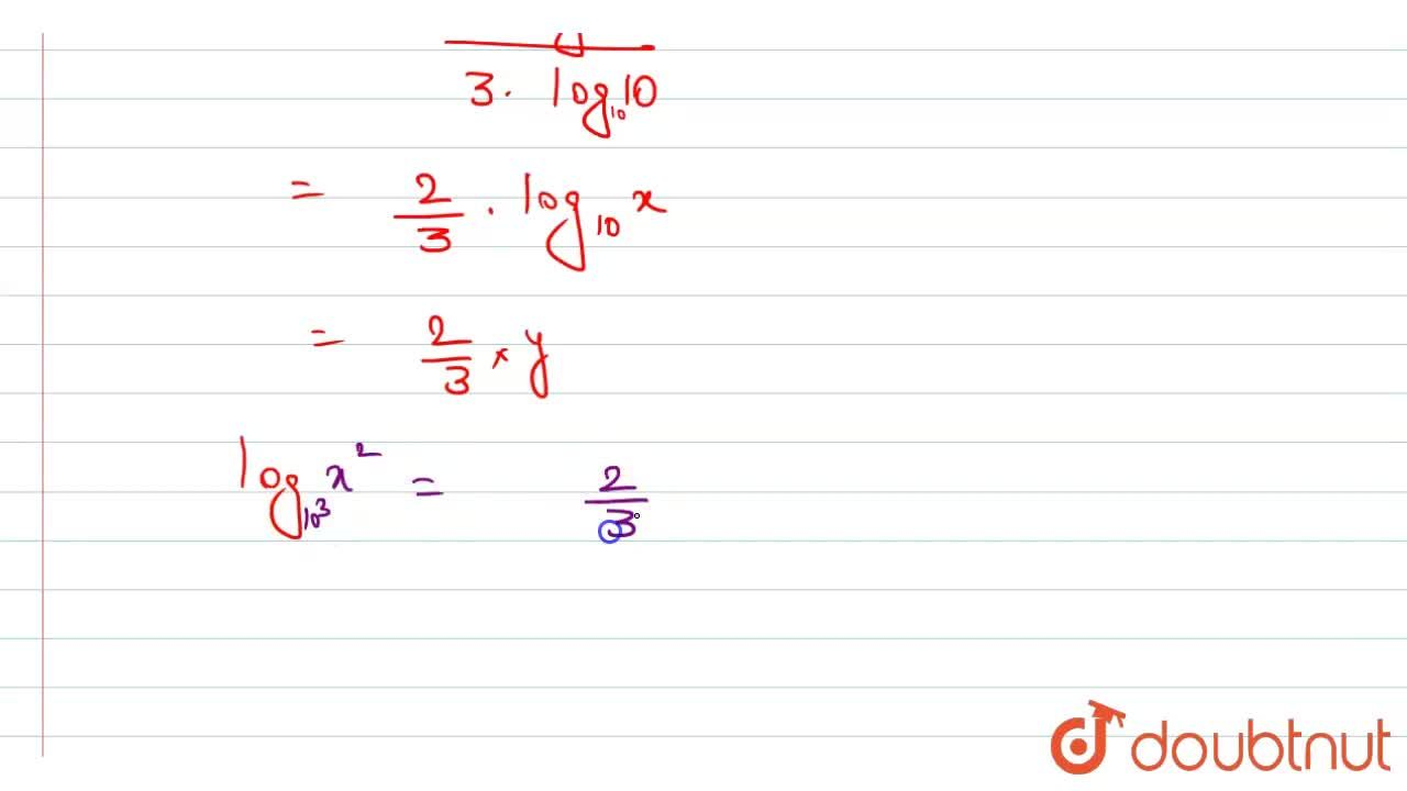 "If ""log""_(10) x =y, "" then log""_(10^(3))x^(2) equals"