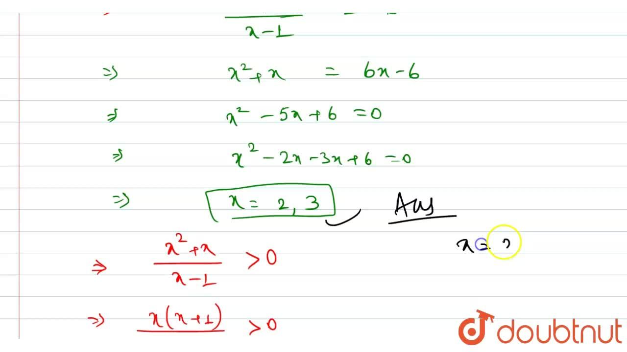 """Solution for If """"log""""_(3) {""""log""""_(6)((x^(2) +x),(x-1))} =0 th"""