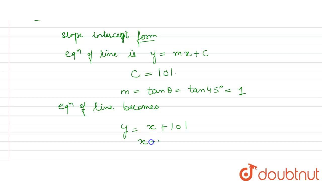 Solution for The equation of a straight line which makes an ang