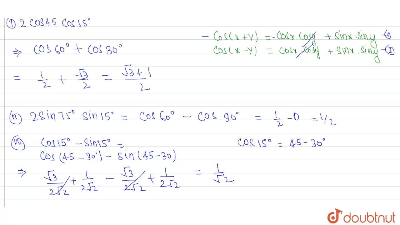 """Solution for Prove that <br> (i) """" 2 cos """" 45^(@)  """" cos  """" 15"""