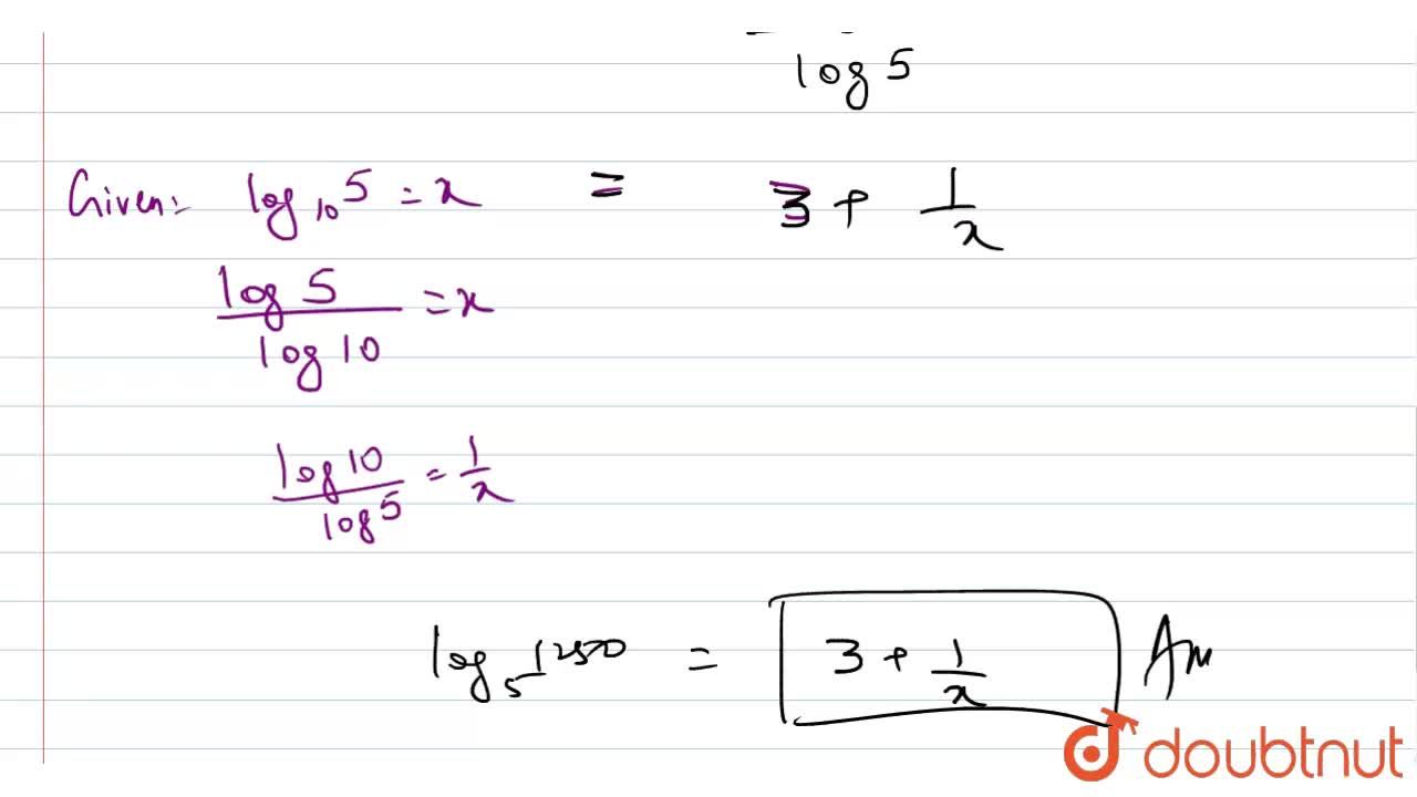 "If ""log""_(10)5 =x, "" then log""_(5) 1250 equals to"