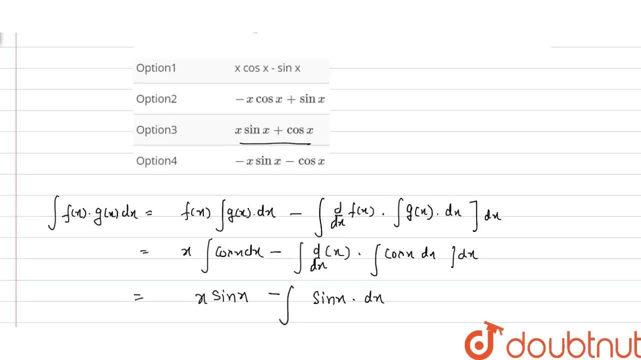Solution for समाकलन  int x cos x   dx  का मान होगा -