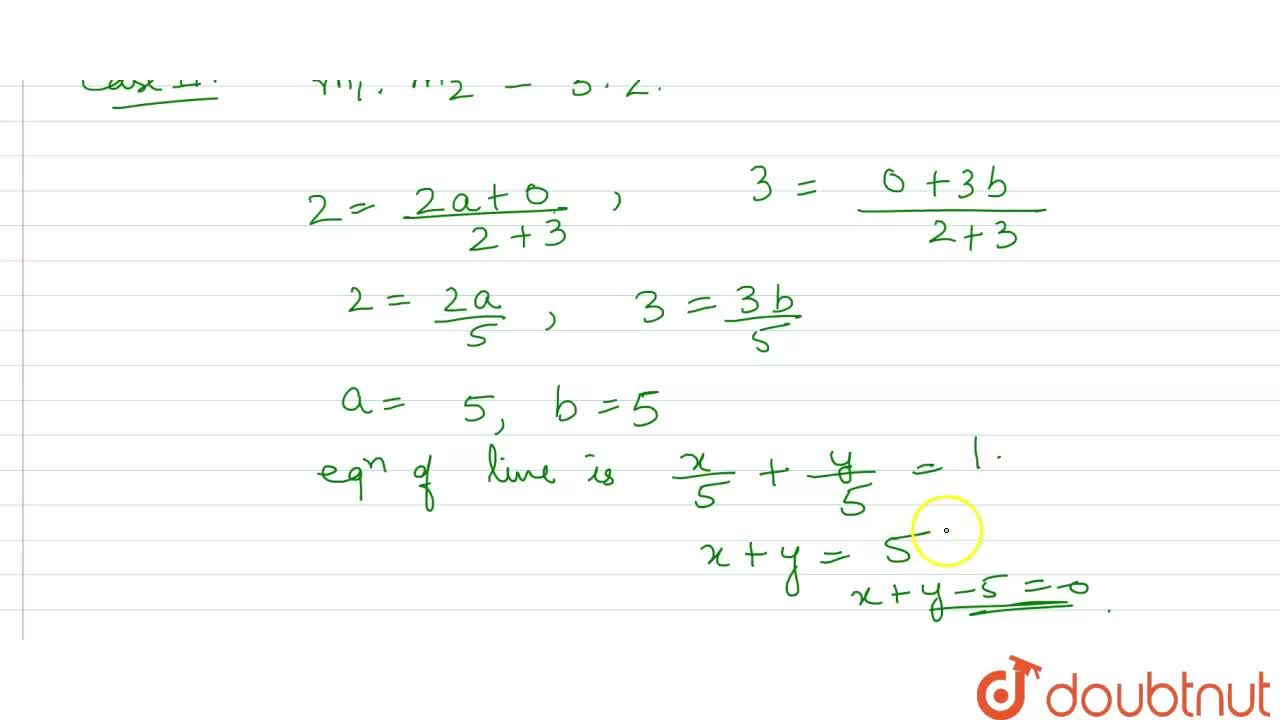 Solution for The equation of the line, when the portion of it i