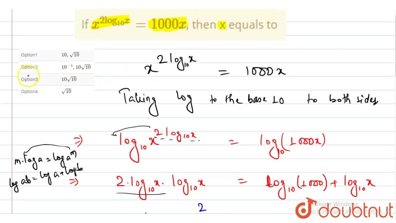"""If x^(2""""log""""_(10)x) = 1000x, then x equals to"""
