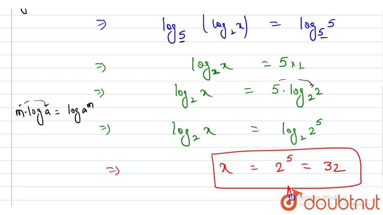 """Solution for If """"log""""_(5)(""""log""""_(5)(""""log""""_(2)x)) =0 then the"""