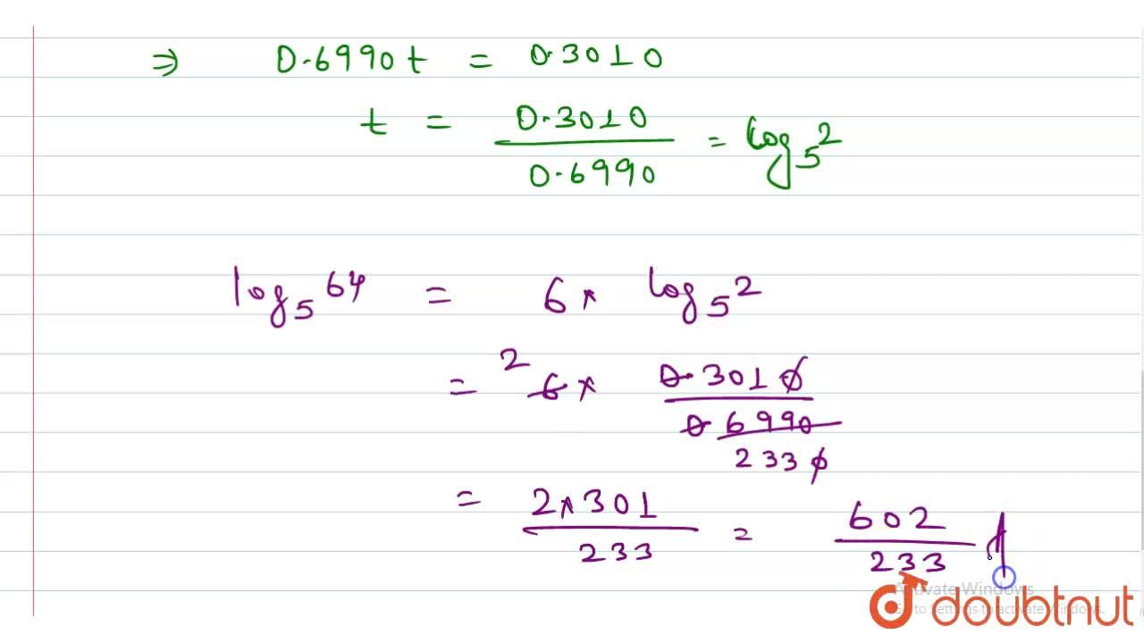 "If ""log""_(10) 2 = 0.3010, ""then log""_(5) 64="