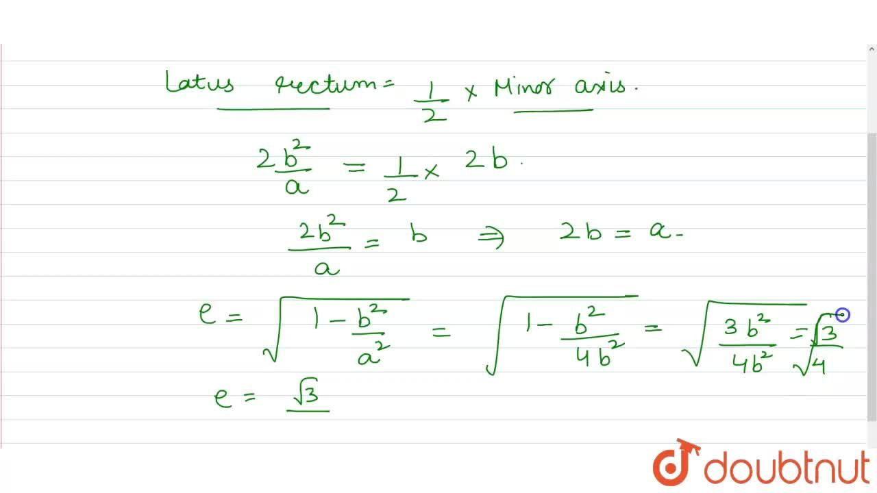 Solution for If the latus rectum of an ellipse is equal to half