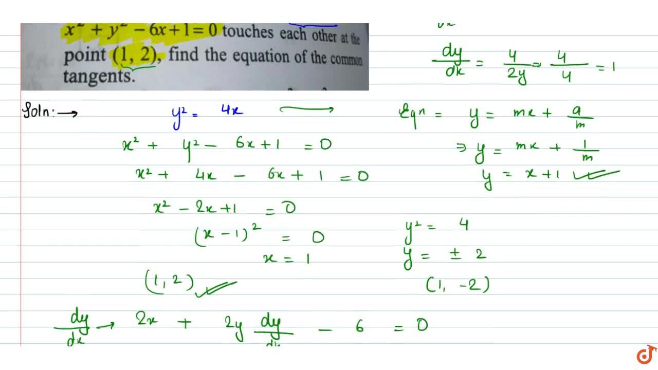 Solution for Prove that the curve y^2=4x and x^2 +y^2 - 6x +1=