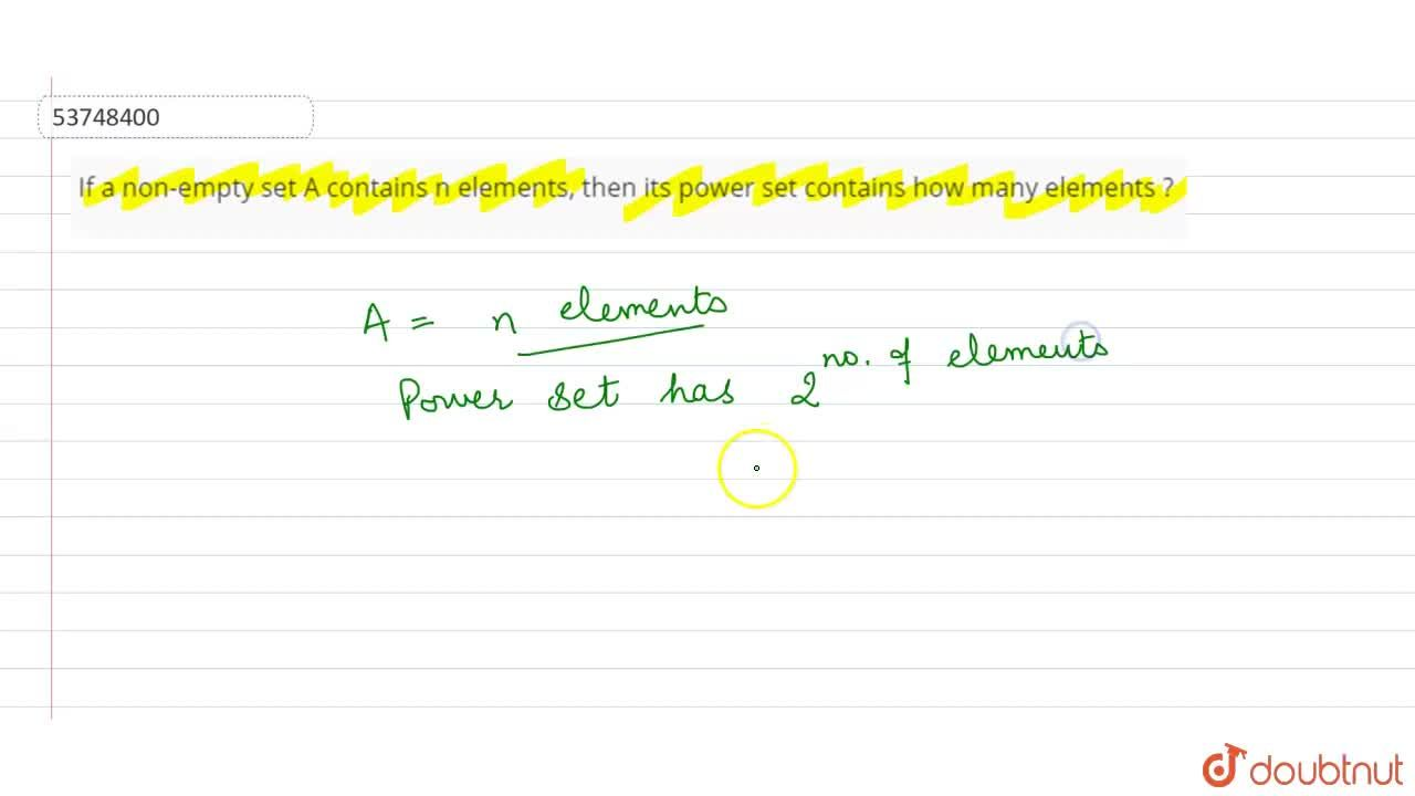 If a non-empty set A contains n elements, then its power set contains how many elements ?