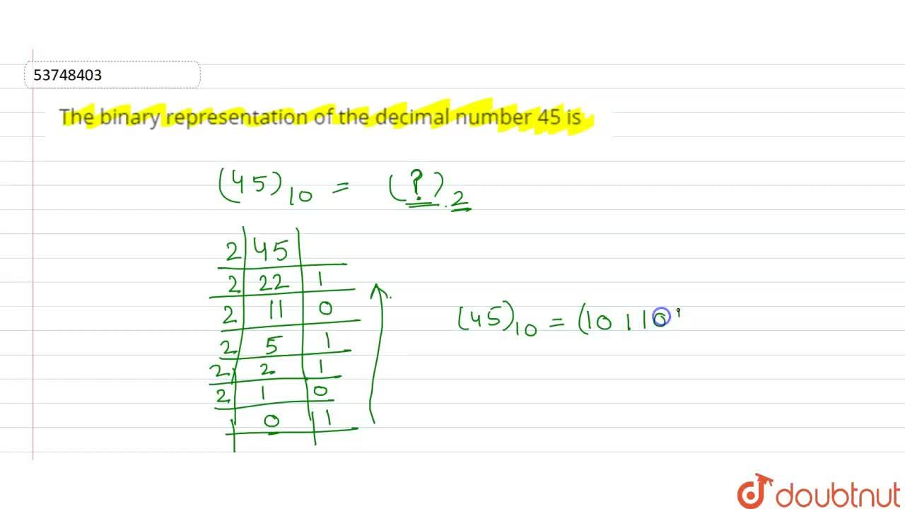 The binary representation of the decimal number 45 is